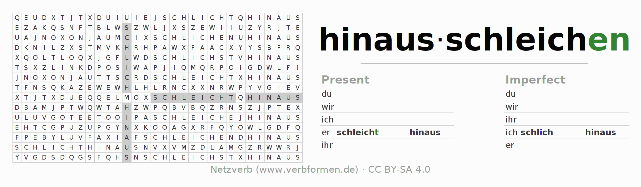 Word search puzzle for the conjugation of the verb hinausschleichen (ist)